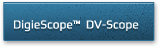DigieScope™ DV-Scope